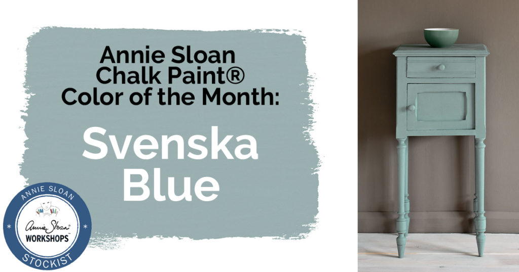 March Color of the Month:  Annie Sloan Chalk Paint® Svenska Blue